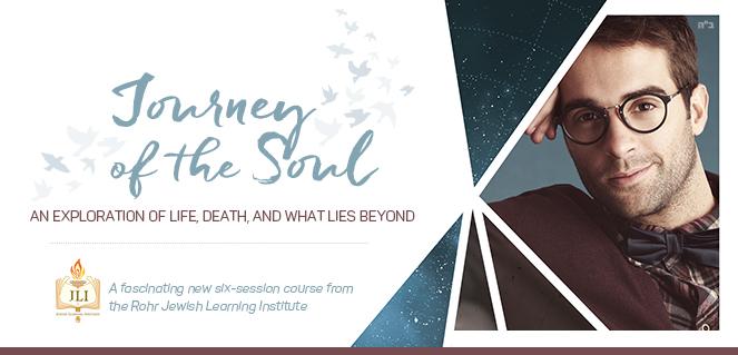 Journey Of The Soul Jli Chabad Of Westmount